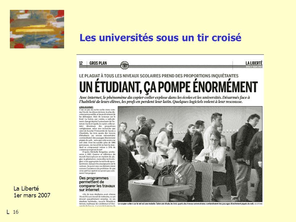 16 Les universités sous un tir croisé La Liberté 1er mars 2007 L