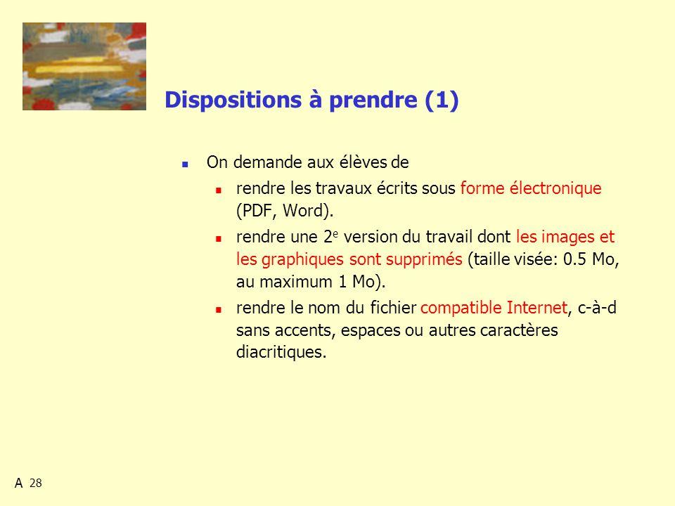 28 Dispositions à prendre (1) On demande aux élèves de rendre les travaux écrits sous forme électronique (PDF, Word).