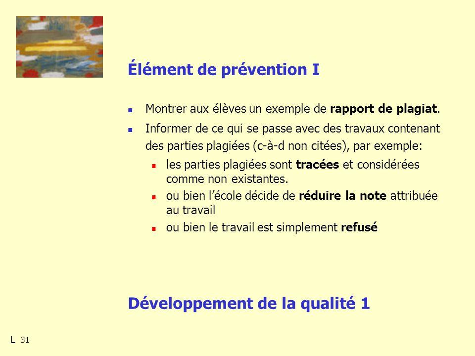 31 Élément de prévention I Montrer aux élèves un exemple de rapport de plagiat.