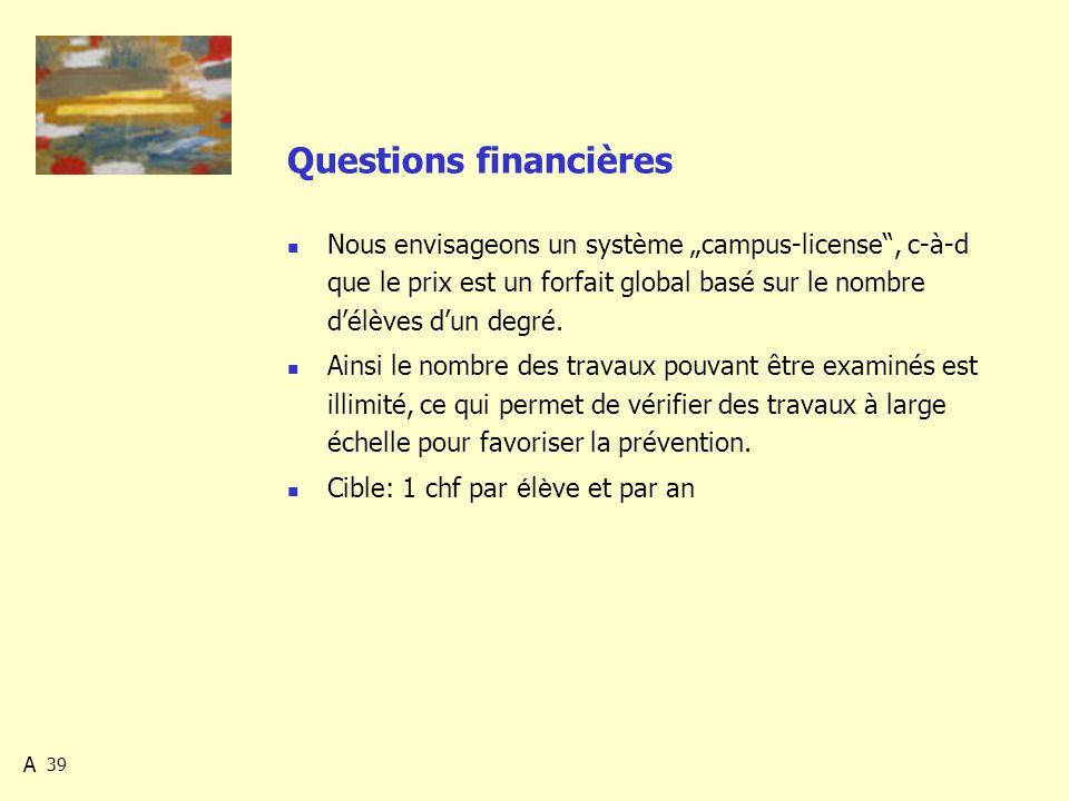 39 Questions financières Nous envisageons un système campus-license, c-à-d que le prix est un forfait global basé sur le nombre délèves dun degré.