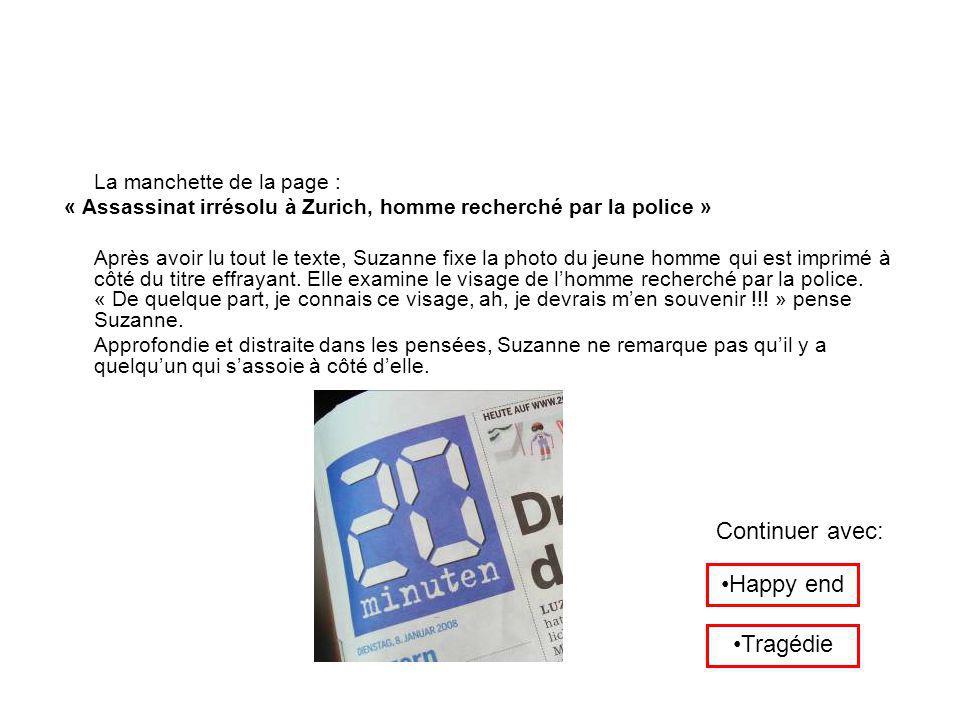 La manchette de la page : « Assassinat irrésolu à Zurich, homme recherché par la police » Après avoir lu tout le texte, Suzanne fixe la photo du jeune