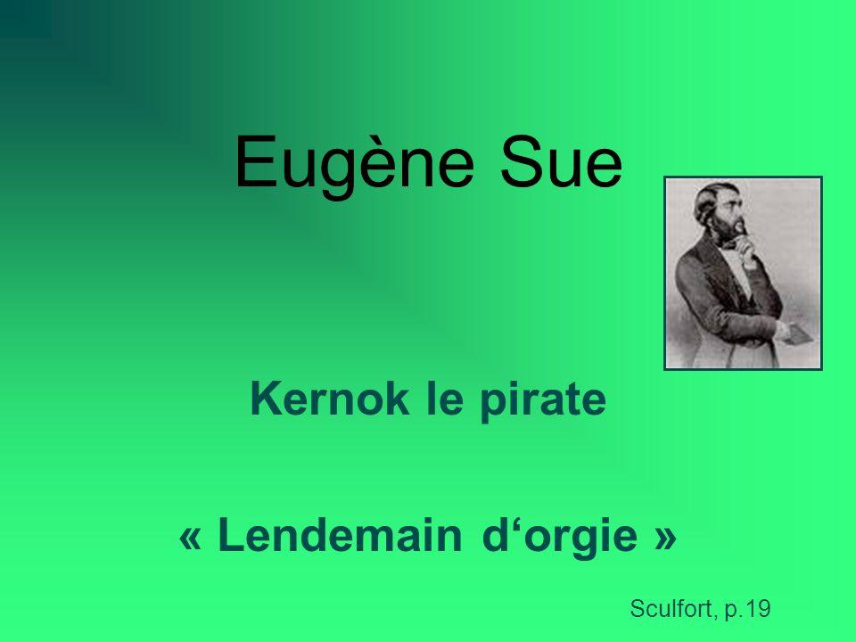 Eugène Sue Kernok le pirate « Lendemain dorgie » Sculfort, p.19