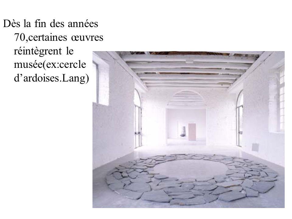Dès la fin des années 70,certaines œuvres réintègrent le musée(ex:cercle dardoises.Lang)