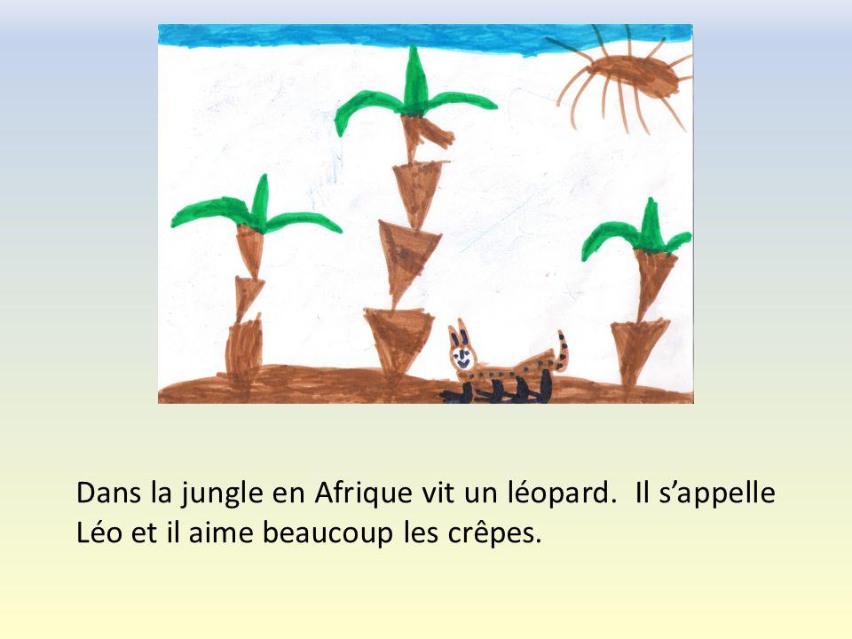 Dans la jungle en Afrique vit un léopard. Il sappelle Léo et il aime beaucoup les crêpes.