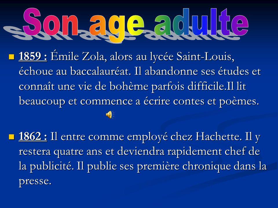 1859 : Émile Zola, alors au lycée Saint-Louis, échoue au baccalauréat. Il abandonne ses études et connaît une vie de bohème parfois difficile.Il lit b