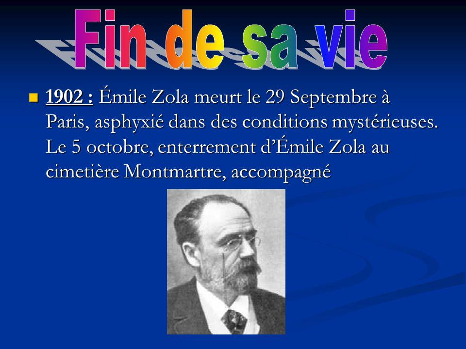 1902 : Émile Zola meurt le 29 Septembre à Paris, asphyxié dans des conditions mystérieuses. Le 5 octobre, enterrement dÉmile Zola au cimetière Montmar