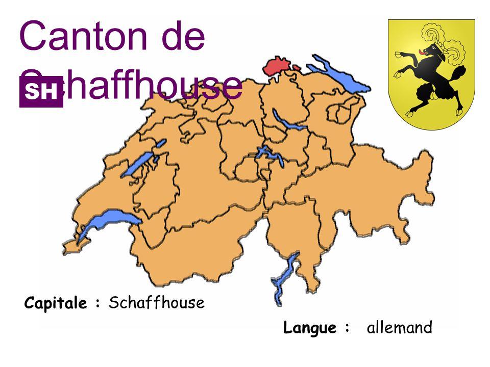 Capitale : Langue : Schaffhouse allemand Canton de Schaffhouse SH