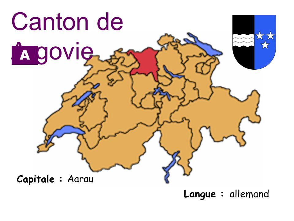 Capitale : Langue : allemand Canton de Argovie AGAG Aarau