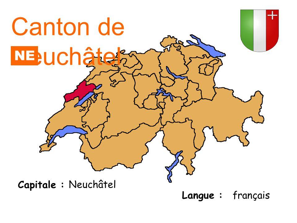 Canton de Neuchâtel Capitale : Langue : Neuchâtel français NE