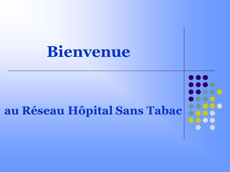 au Réseau Hôpital Sans Tabac Bienvenue