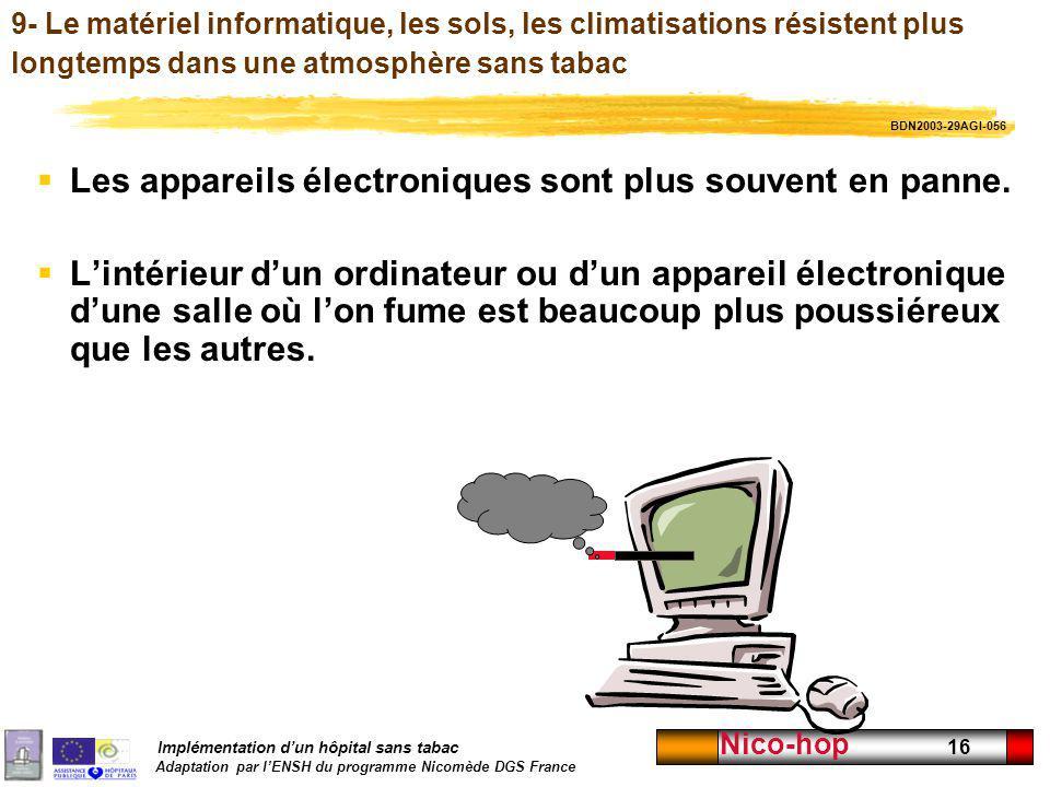 Implémentation dun hôpital sans tabac Adaptation par lENSH du programme Nicomède DGS France Nico-hop 16 9- Le matériel informatique, les sols, les cli