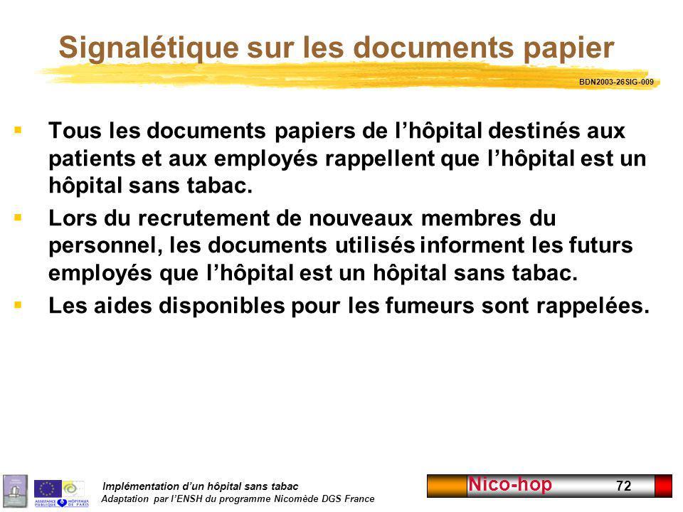 Implémentation dun hôpital sans tabac Adaptation par lENSH du programme Nicomède DGS France Nico-hop 72 Signalétique sur les documents papier Tous les
