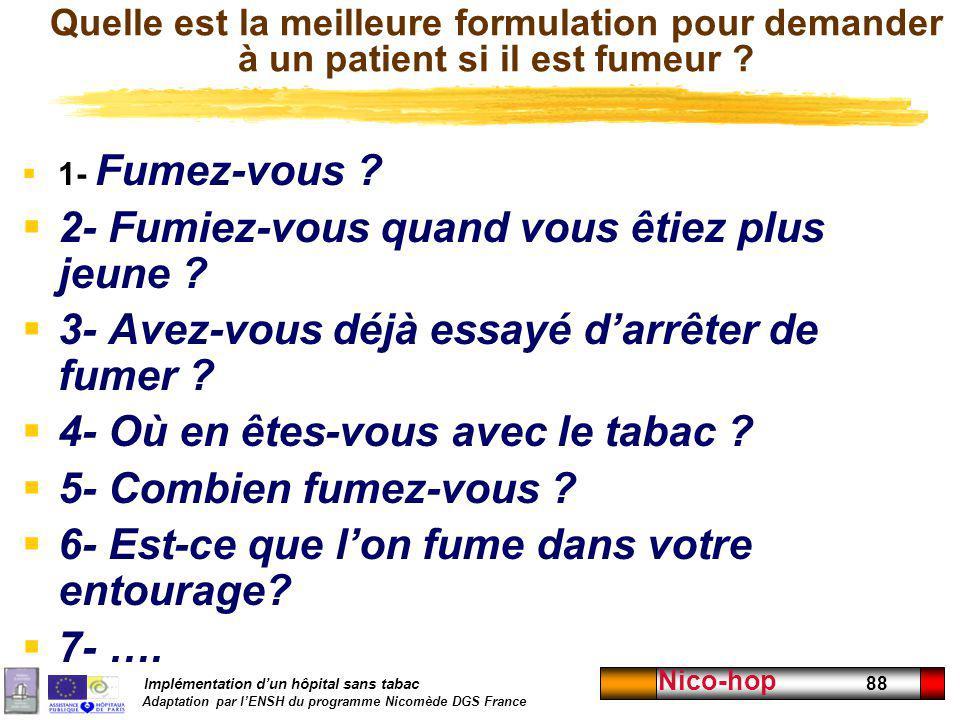 Implémentation dun hôpital sans tabac Adaptation par lENSH du programme Nicomède DGS France Nico-hop 88 Quelle est la meilleure formulation pour deman