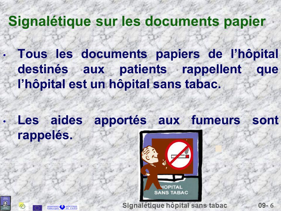 09- 6 Signalétique hôpital sans tabac Signalétique sur les documents papier Tous les documents papiers de lhôpital destinés aux patients rappellent qu