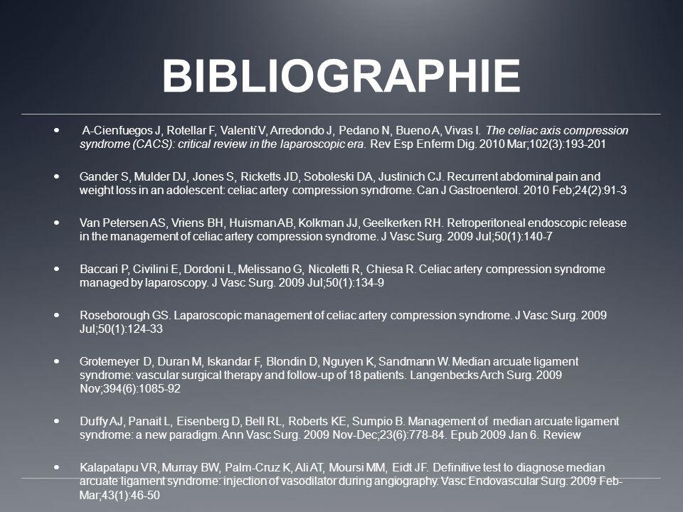 BIBLIOGRAPHIE A-Cienfuegos J, Rotellar F, Valentí V, Arredondo J, Pedano N, Bueno A, Vivas I. The celiac axis compression syndrome (CACS): critical re