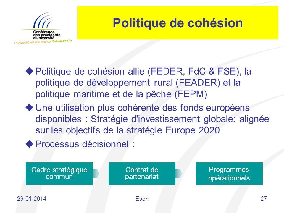 Politique de cohésion Politique de cohésion allie (FEDER, FdC & FSE), la politique de développement rural (FEADER) et la politique maritime et de la p