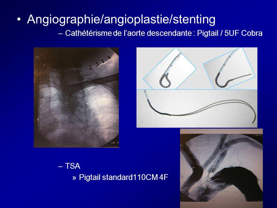 Angiographie/angioplastie/stenting –Cathétérisme de laorte descendante : Pigtail / 5UF Cobra –TSA »Pigtail standard110CM 4F