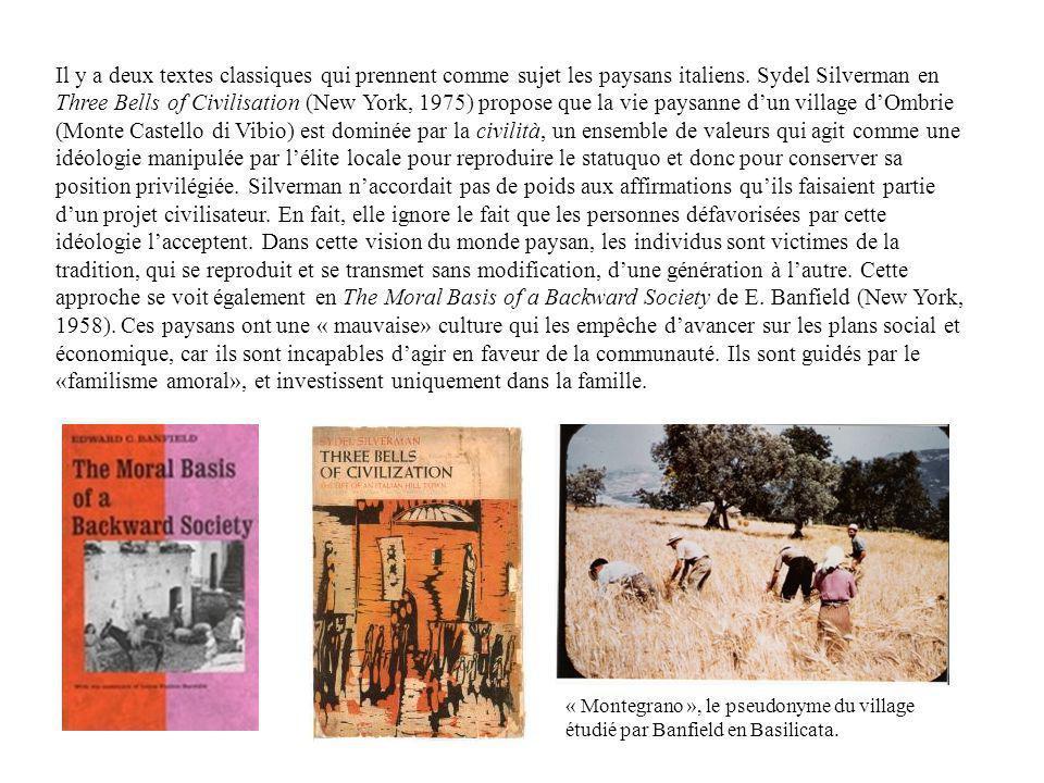 Il y a deux textes classiques qui prennent comme sujet les paysans italiens. Sydel Silverman en Three Bells of Civilisation (New York, 1975) propose q