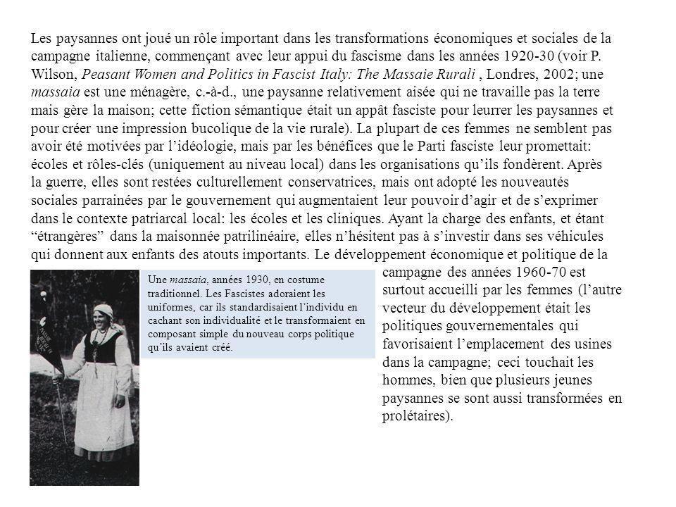 Les paysannes ont joué un rôle important dans les transformations économiques et sociales de la campagne italienne, commençant avec leur appui du fasc