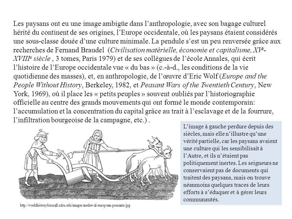 Les paysans ont eu une image ambigüe dans lanthropologie, avec son bagage culturel hérité du continent de ses origines, lEurope occidentale, où les pa