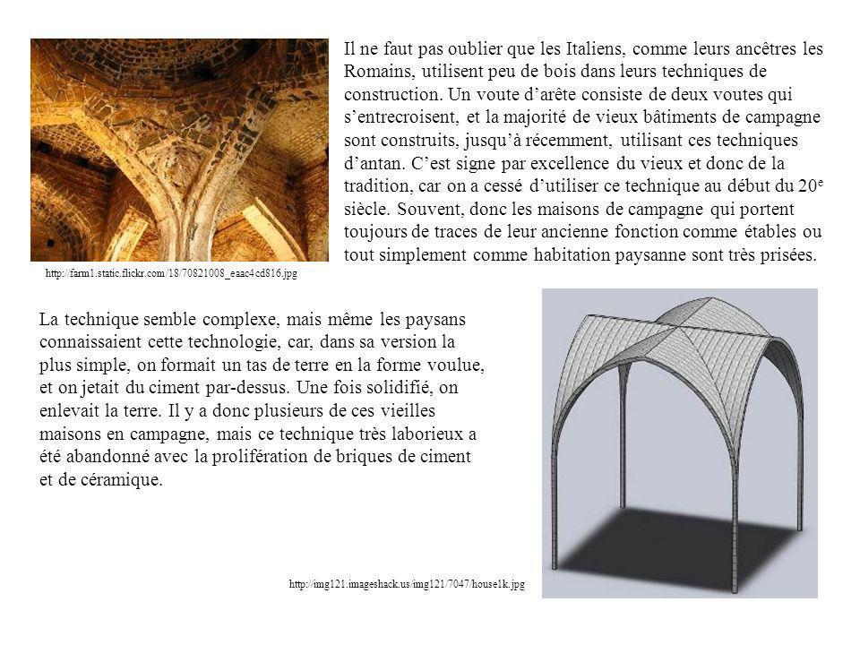 http://farm1.static.flickr.com/18/70821008_eaac4cd816.jpg Il ne faut pas oublier que les Italiens, comme leurs ancêtres les Romains, utilisent peu de bois dans leurs techniques de construction.