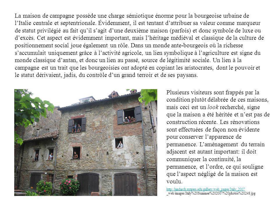 La maison de campagne possède une charge sémiotique énorme pour la bourgeoise urbaine de lItalie centrale et septentrionale. Évidemment, il est tentan