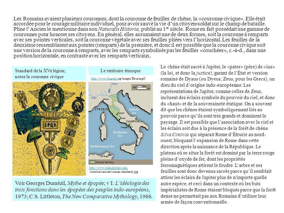 Les Romains avaient plusieurs couronnes, dont la couronne de feuilles de chêne, la «couronne civique». Elle était accordée pour le courage militaire i
