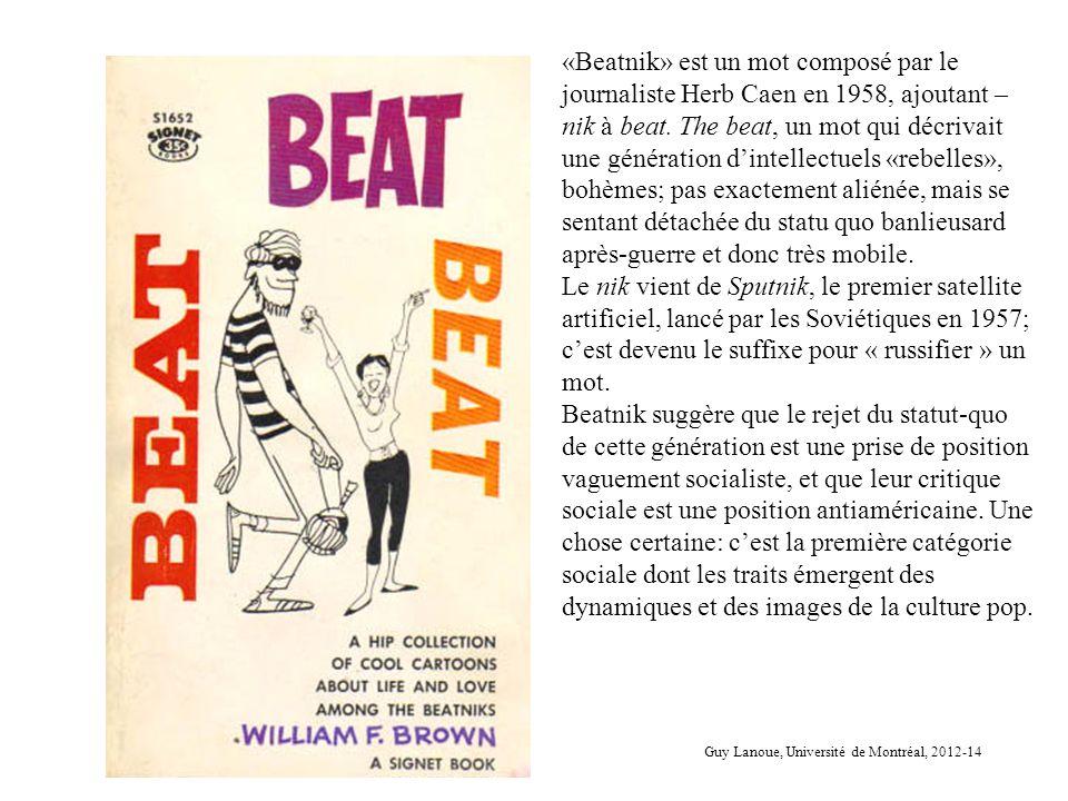 «Beatnik» est un mot composé par le journaliste Herb Caen en 1958, ajoutant – nik à beat. The beat, un mot qui décrivait une génération dintellectuels