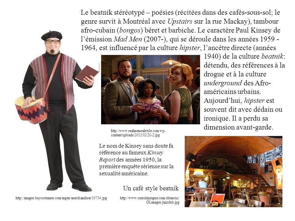 http://images.buycostumes.com/mgen/merchandiser/33754.jpg Le beatnik stéréotypé – poésies (récitées dans des cafés-sous-sol; le genre survit à Montréal avec Upstairs sur la rue Mackay), tambour afro-cubain (bongos) béret et barbiche.