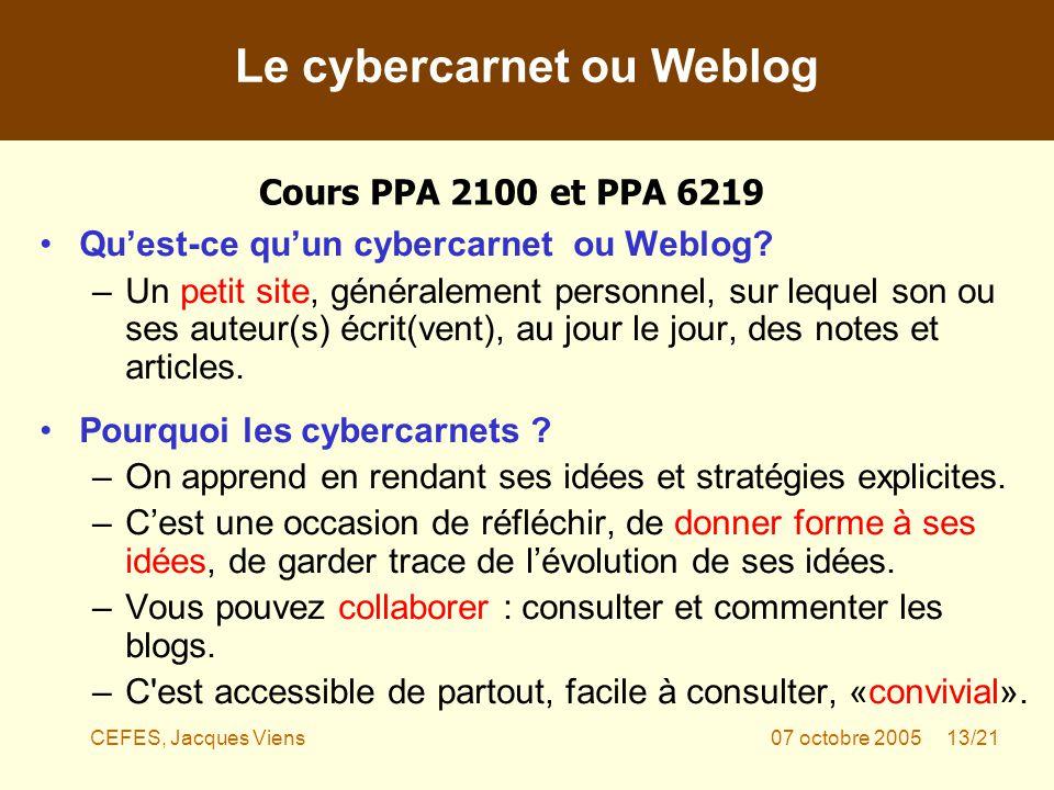 CEFES, Jacques Viens07 octobre 2005 13/21 Quest-ce quun cybercarnet ou Weblog.