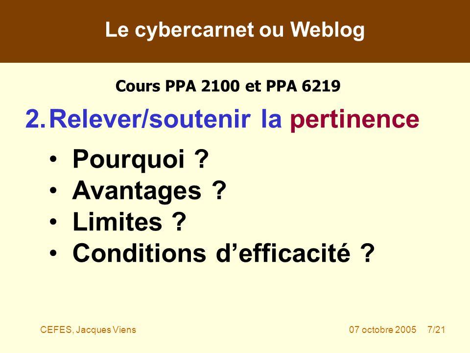 CEFES, Jacques Viens07 octobre 2005 7/21 2.Relever/soutenir la pertinence Pourquoi .