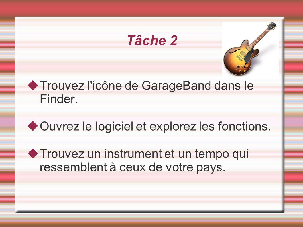 Tâche 2 Trouvez l'icône de GarageBand dans le Finder. Ouvrez le logiciel et explorez les fonctions. Trouvez un instrument et un tempo qui ressemblent