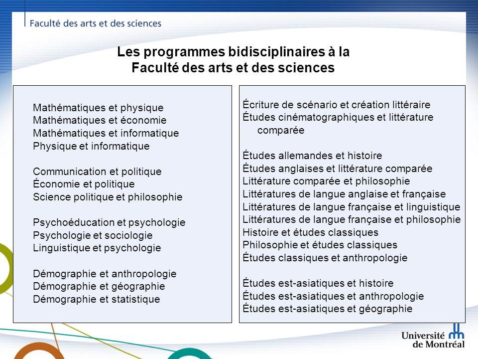 Les programmes bidisciplinaires à la Faculté des arts et des sciences Mathématiques et physique Mathématiques et économie Mathématiques et informatiqu
