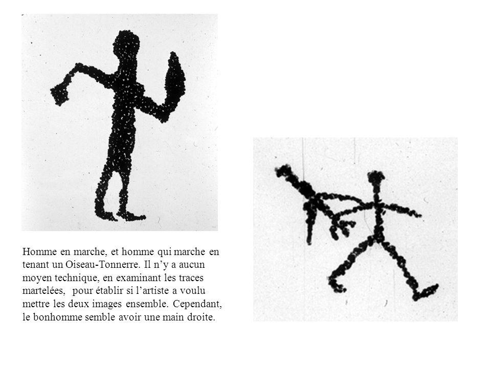Homme en marche, et homme qui marche en tenant un Oiseau-Tonnerre. Il ny a aucun moyen technique, en examinant les traces martelées, pour établir si l
