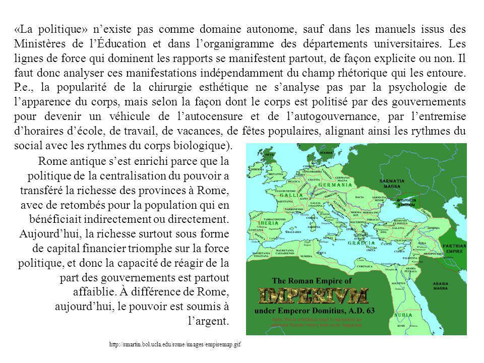 «La politique» nexiste pas comme domaine autonome, sauf dans les manuels issus des Ministères de lÉducation et dans lorganigramme des départements uni