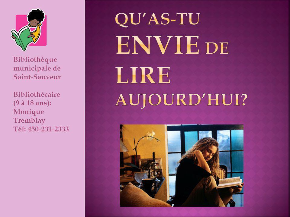 Bibliothèque municipale de Saint-Sauveur Bibliothécaire (9 à 18 ans): Monique Tremblay Tél: 450-231-2333