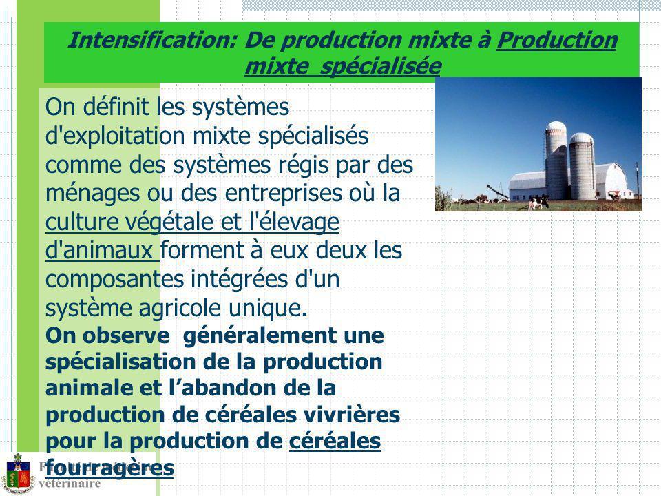 On définit les systèmes d exploitation mixte spécialisés comme des systèmes régis par des ménages ou des entreprises où la culture végétale et l élevage d animaux forment à eux deux les composantes intégrées d un système agricole unique.
