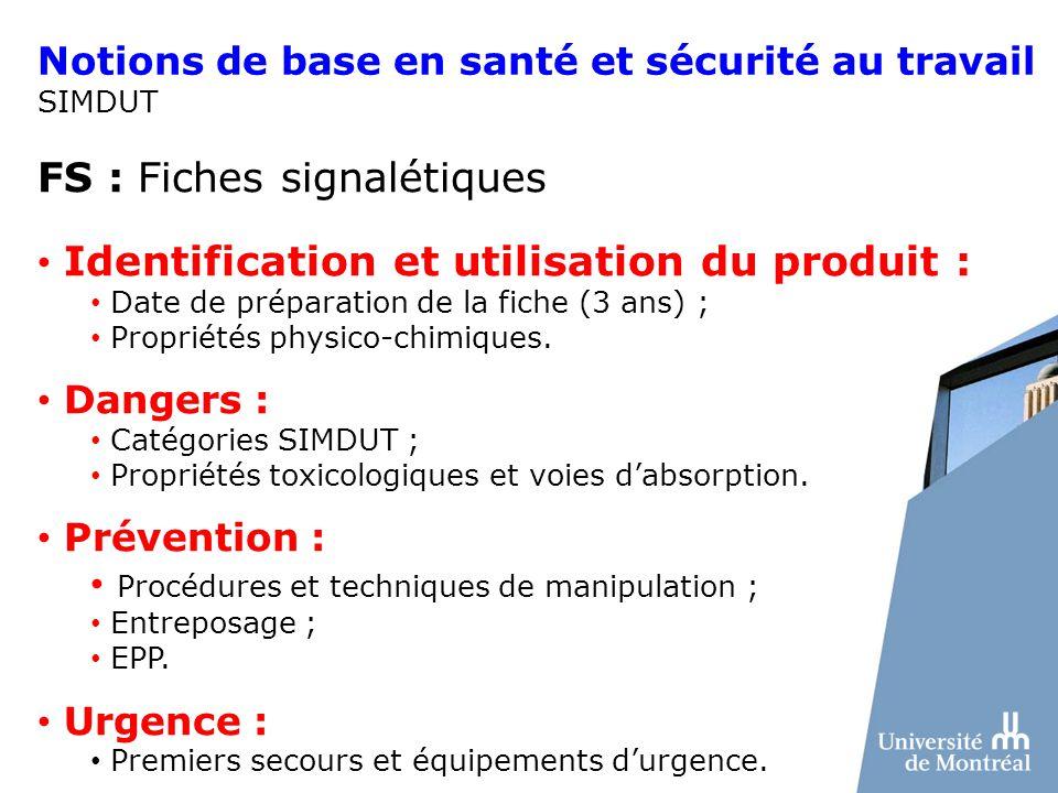 Notions de base en santé et sécurité au travail SIMDUT FS : Fiches signalétiques Identification et utilisation du produit : Date de préparation de la