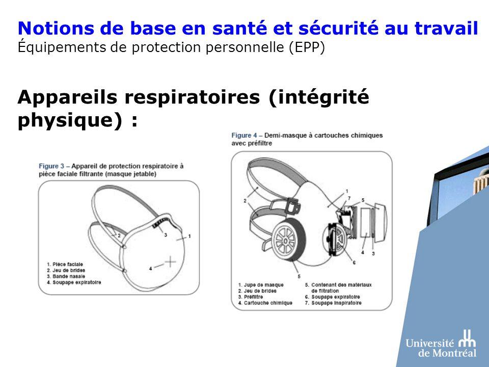 Appareils respiratoires (intégrité physique) : Notions de base en santé et sécurité au travail Équipements de protection personnelle (EPP)