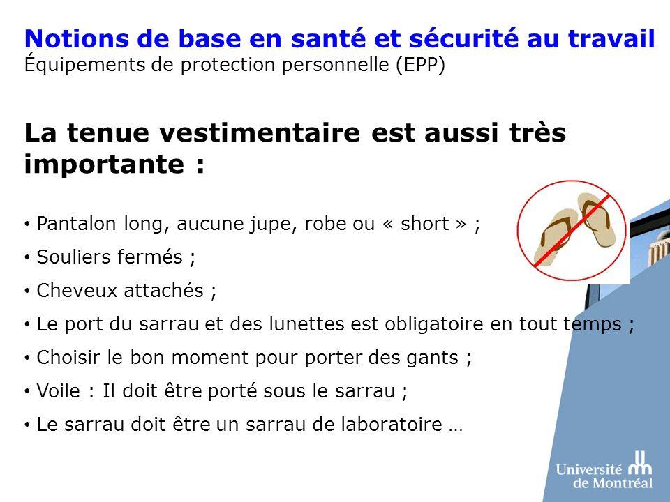 La tenue vestimentaire est aussi très importante : Pantalon long, aucune jupe, robe ou « short » ; Souliers fermés ; Cheveux attachés ; Le port du sar