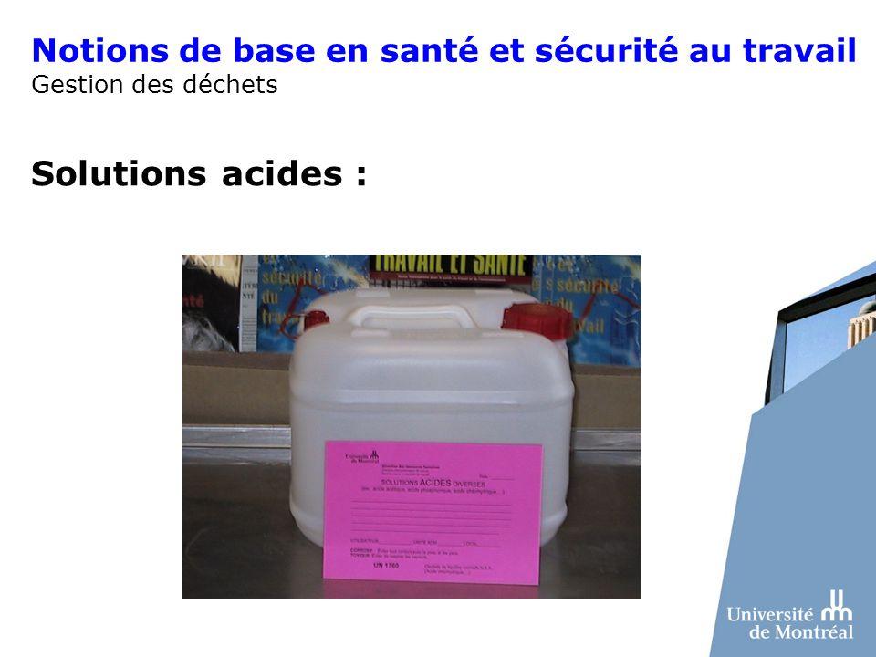 Notions de base en santé et sécurité au travail Gestion des déchets Solutions acides :