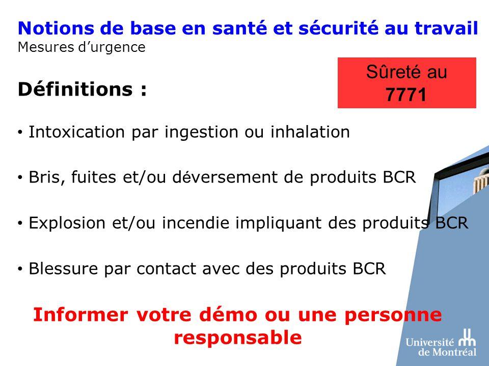 Intoxication par ingestion ou inhalation Bris, fuites et/ou d é versement de produits BCR Explosion et/ou incendie impliquant des produits BCR Blessur