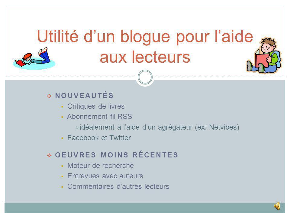 ORIGINE DU MOT BLOG=WEB+LOG ON Y RETROUVE: Texte (sous forme de billets) Hypertexte Éléments multimédia (image, son, vidéo,..) Commentaires des lecteurs Réponses du blogueur Quest-ce quun blogue