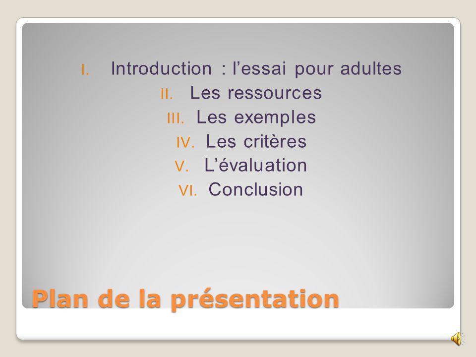 Plan de la présentation I.Introduction : lessai pour adultes II.