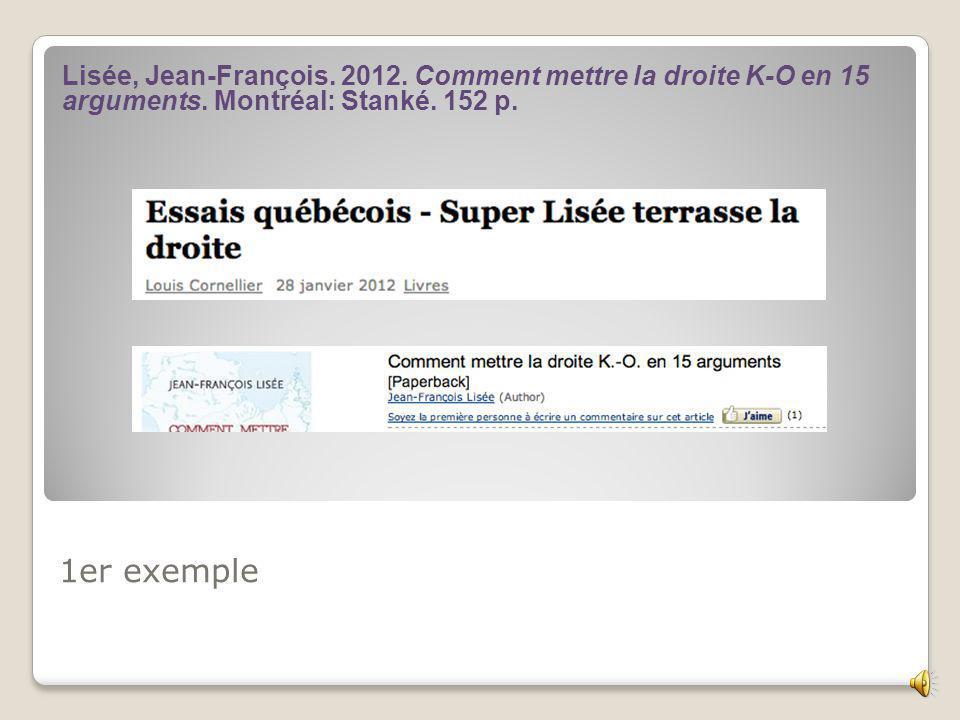 1er exemple Lisée, Jean-François.2012. Comment mettre la droite K-O en 15 arguments.