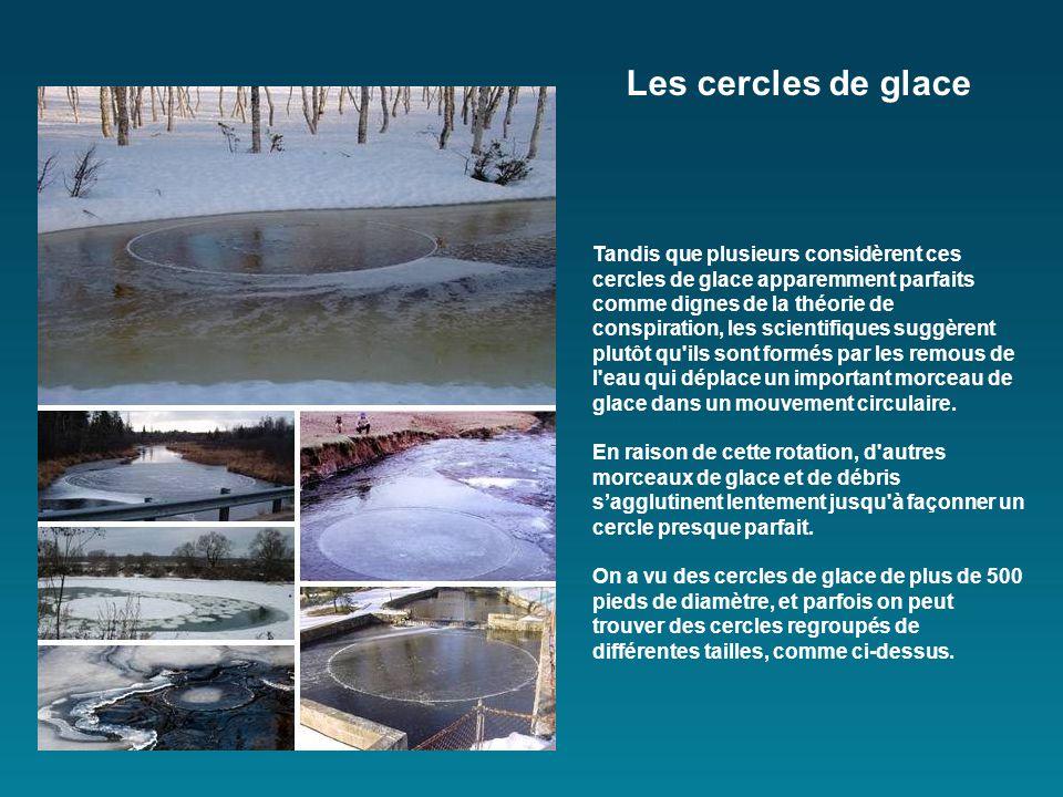 Tandis que plusieurs considèrent ces cercles de glace apparemment parfaits comme dignes de la théorie de conspiration, les scientifiques suggèrent plutôt qu ils sont formés par les remous de l eau qui déplace un important morceau de glace dans un mouvement circulaire.