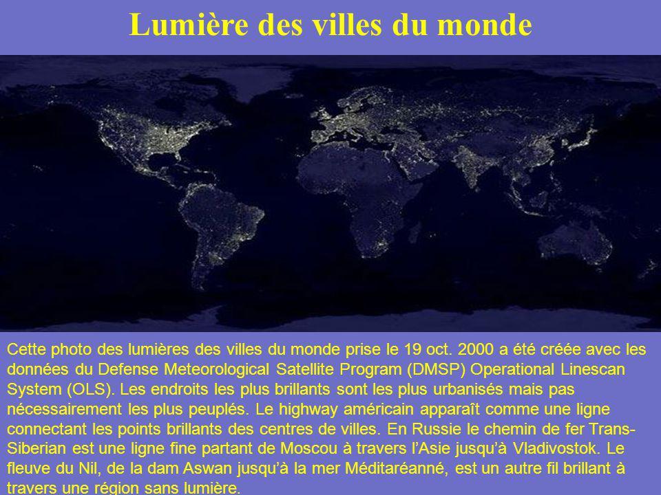 Lumière des villes du monde Cette photo des lumières des villes du monde prise le 19 oct. 2000 a été créée avec les données du Defense Meteorological