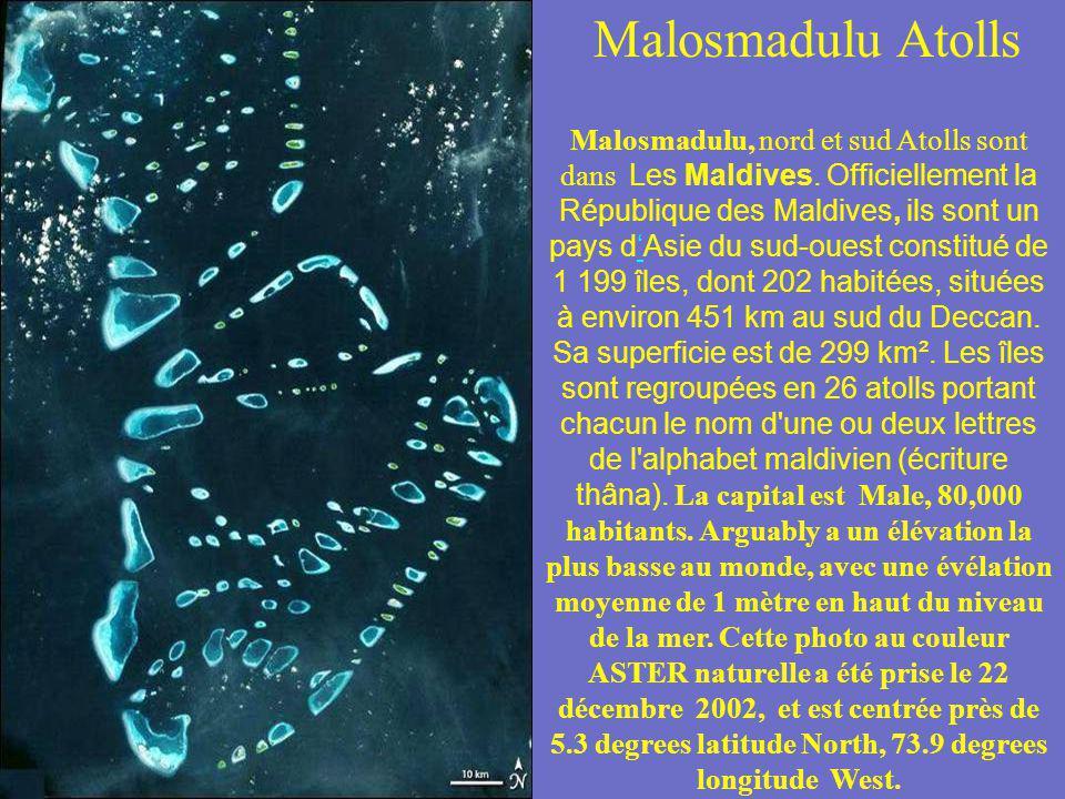 Malosmadulu Atolls Malosmadulu, nord et sud Atolls sont dans Les Maldives. Officiellement la République des Maldives, ils sont un pays dAsie du sud-ou