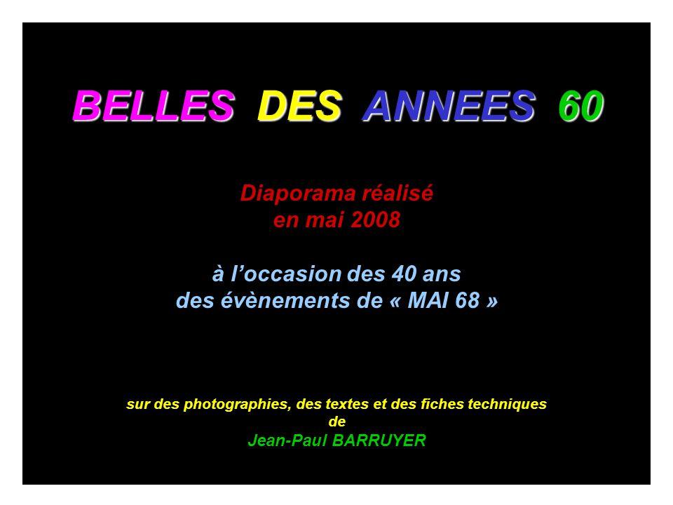 BELLES DES ANNEES 60 Diaporama réalisé en mai 2008 à loccasion des 40 ans des évènements de « MAI 68 » sur des photographies, des textes et des fiches