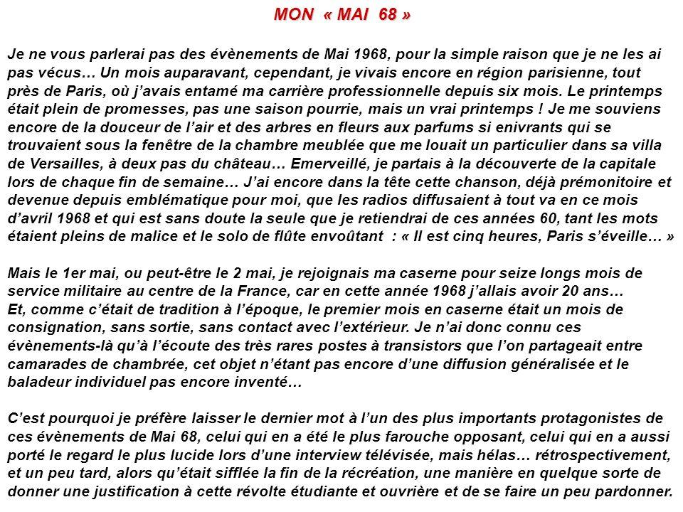 MON « MAI 68 » Je ne vous parlerai pas des évènements de Mai 1968, pour la simple raison que je ne les ai pas vécus… Un mois auparavant, cependant, je